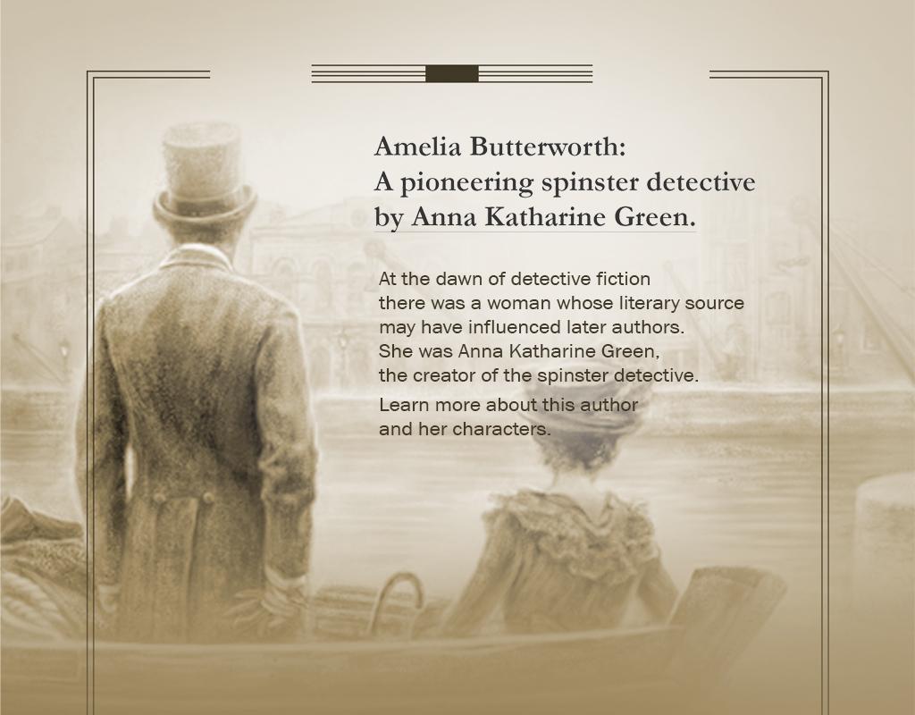 Inspector Ebenezer Gryce and Amelia Butterworth.