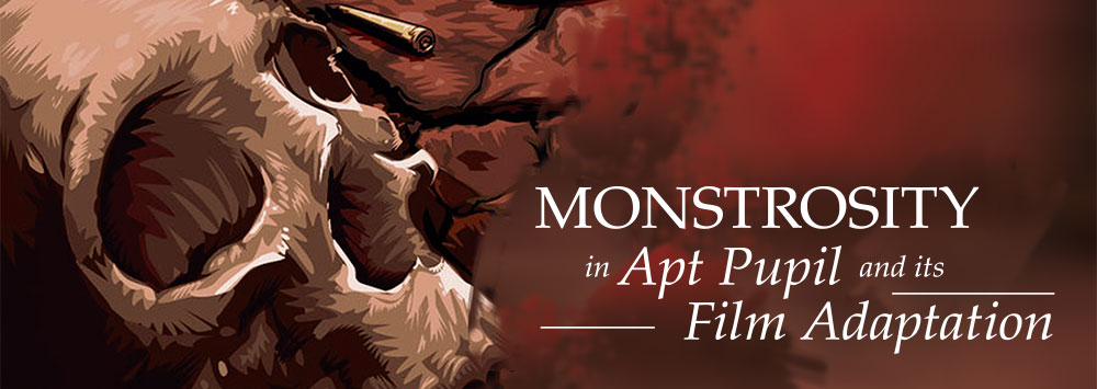 Monstrosity in Apt Pupil and Its Film Adaptation Title
