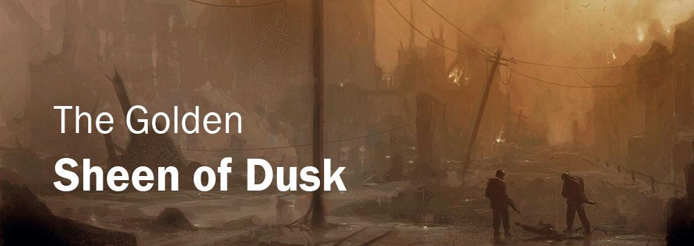 The Golden Sheen of Dusk