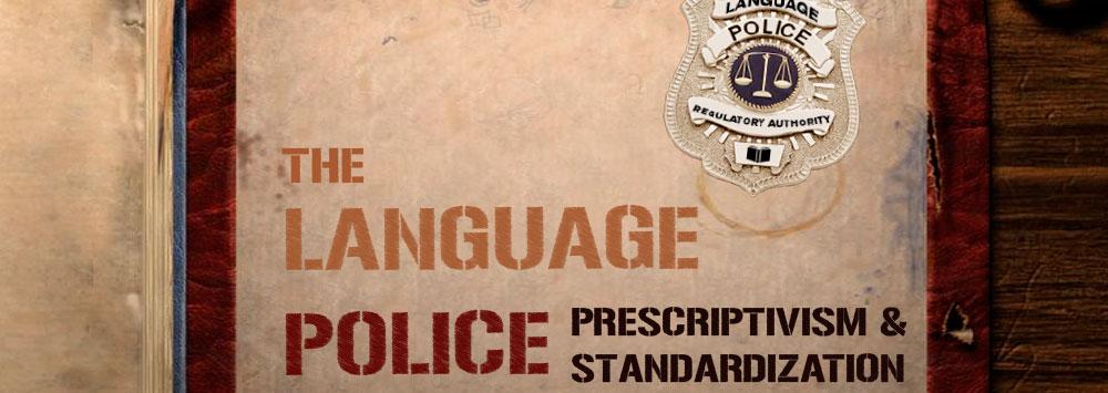 The Language Police Oral Presentation