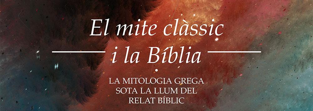 Títol de El mite clàssic i la Bíblia. La mitologia grega sota la llum del relat bíblic